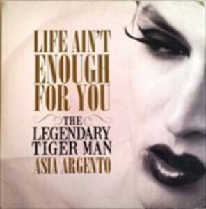 Life Aint Enough For You - Vinile 7'' di Legendary Tigerman