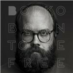 Born to Be Free - Vinile LP di Borko