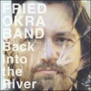 Back Into The River - Vinile LP di Fried Okra Band