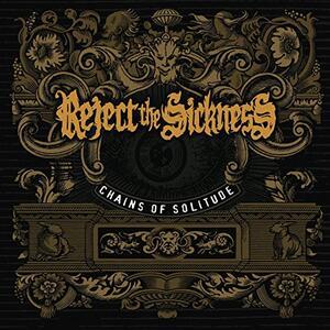 Chains of Solitude - Vinile LP di Reject the Sickness