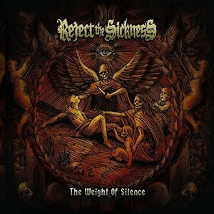Weight Of Silence - Vinile LP di Reject the Sickness