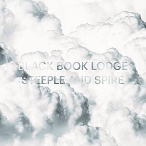 Steeple and Spire - Vinile LP di Black Book Lodge