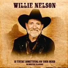 Is There Something on Our Mind - Vinile LP di Willie Nelson