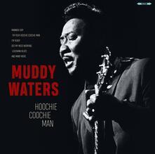 Hoochie Coochie Man - Vinile LP di Muddy Waters