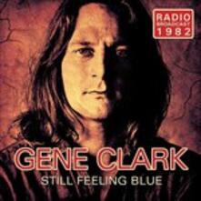 Still Feeling Blue - CD Audio di Gene Clark