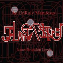 An Unruly Manifesto - CD Audio di James Brandon Lewis
