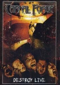 Carnal Forge. Destroy Live - DVD