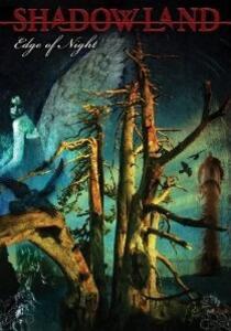 Shadowland. Edge Of Night - DVD