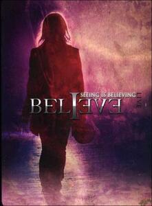 Believe. Seeing Is Believing - DVD