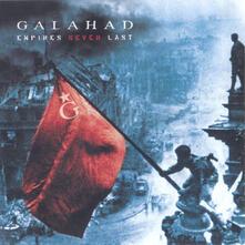 Empires Never Last (Limited Edition) - Vinile LP di Galahad