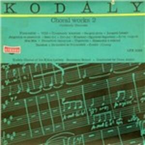 Choral Works vol.2 - Vinile LP di Zoltan Kodaly