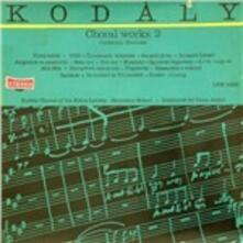 Choral Works vol.2 - Vinile LP di Zoltan Kodaly