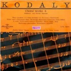 Choral Works vol.4 - Vinile LP di Zoltan Kodaly