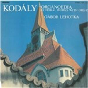 Organoedia & Choral Works with Organ - Vinile LP di Zoltan Kodaly