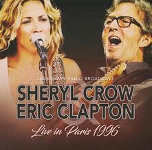 Live in Paris 1996 - CD Audio di Eric Clapton,Sheryl Crow