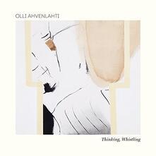 Thinking Whistling Olli Ahvenlahti - Vinile LP di Olli Ahvenlahti