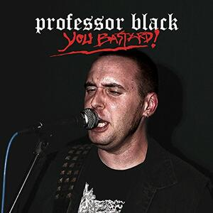 You Bastard! - Vinile LP di Professor Black