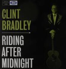 Riding After Midnight - Vinile LP di Clint Bradley