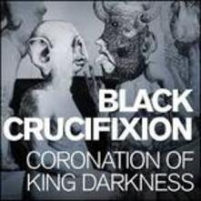 Coronation of King Darkness - Vinile LP di Black Crucifixion