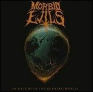 In Hate with the Burning World - Vinile LP di Morbid Evils