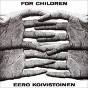 For Children - Vinile LP di Eero Koivistoinen