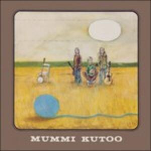 Mummi Kutoo - Vinile LP di Mummi Kutoo