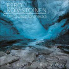 Arctic Blues - Vinile LP di Eero Koivistoinen