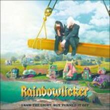 I Saw the Light But - Vinile LP di Rainbowlicker