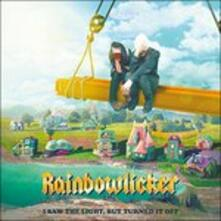 I Saw the Light But (Coloured Vinyl) - Vinile LP di Rainbowlicker