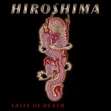 Taste of Death (Red Vinyl Limited Edition) - Vinile LP di Hiroshima