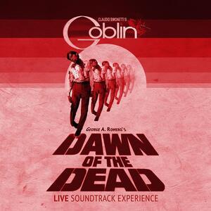 Dawn of the Dead. Live Soundtrack Experience (Colonna Sonora) - Vinile LP di Goblin