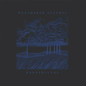 Borderlands - Vinile LP di Weathered Statues