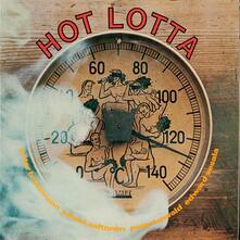 Hot Lotta - Vinile LP di Peter Brötzmann,Juhani Aaltonen