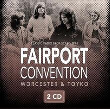 Worcester & Tokyo 1974 - CD Audio di Fairport Convention
