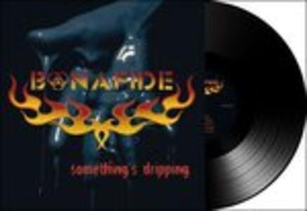 Somethings Dripping - Vinile LP di Bonafide