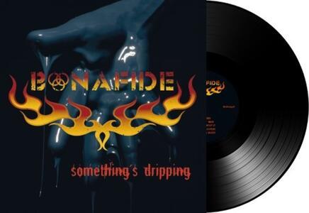 Somethings Dripping - Vinile LP di Bonafide - 2