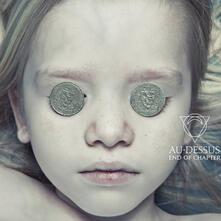 End of Chapter - Vinile LP di Au-Dessus