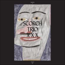 XXX - Vinile LP di Scorch Trio