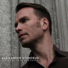 Far Away from Tomorrow - Vinile LP di Alexander Stenerud