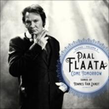 Come Tomorrow. Songs - Vinile LP di Paal Flaata