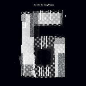 Six Easy Pieces - Vinile LP di Atomic