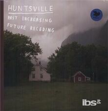 Past Increasing Future - Vinile LP di Huntsville