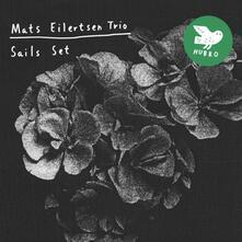 Sails Set - Vinile LP di Mats Eilertsen