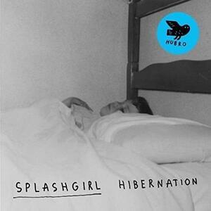 Hibernation - Vinile LP di Splashgirl