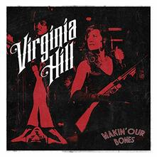 Makin' Our Bones - Vinile LP di Virgina Hill