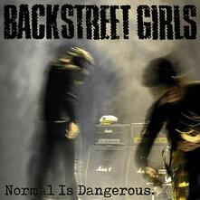 Normal Is Dangerous - Vinile LP di Backstreet Girls