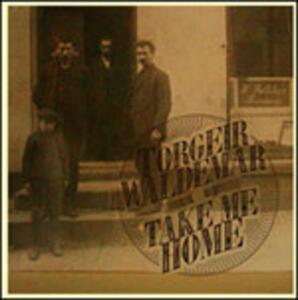 Take Me Home - Vinile 10'' di Torgeir Waldemar