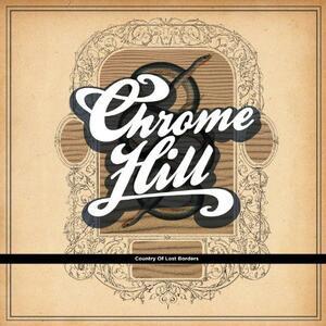 Country of Lost Borders - Vinile LP di Chrome Hill
