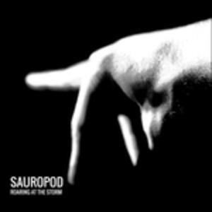 Roaring at the Storm - Vinile LP di Sauropod