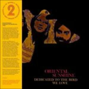 Dedicated to the Bird we - Vinile LP di Oriental Sunshine